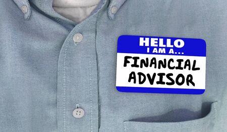 Hello I Am a Financial Advisor Name Tag Words 3d Illustration Foto de archivo