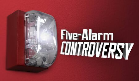 Five Alarm Controversy Warning Danger Controversial Topic 3d Illustration 写真素材