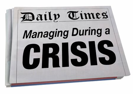 Managing During a Crisis Newspaper Headline Top Story Emergency Management 3d Illustration Foto de archivo