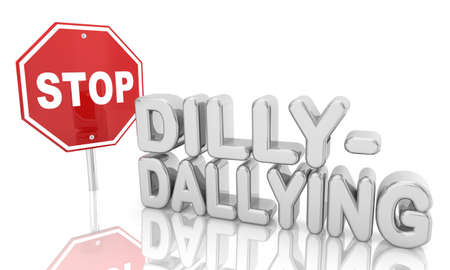 Stop Dilly-Dallying Procrastination Wasting Time Sign Words 3d Illustration Banque d'images