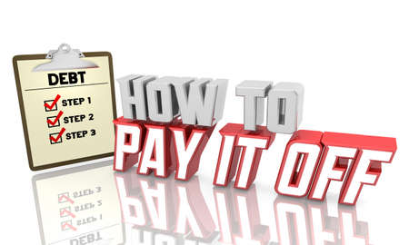 Debt How to Pay it Off Steps Checklist Advice Tips 3d Illustration