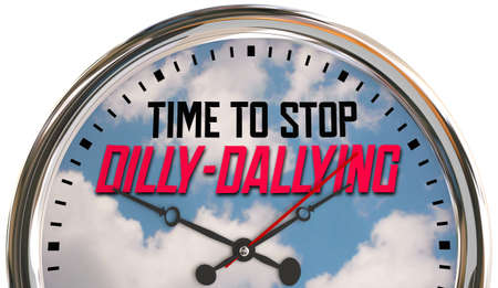 Time to Stop Dilly-Dallying Wasting Time Clock Hurry Take Action Now 3d Illustration Banque d'images