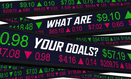 What Are Your Goals Financial Stock Market Investment Wealth 3d Illustration