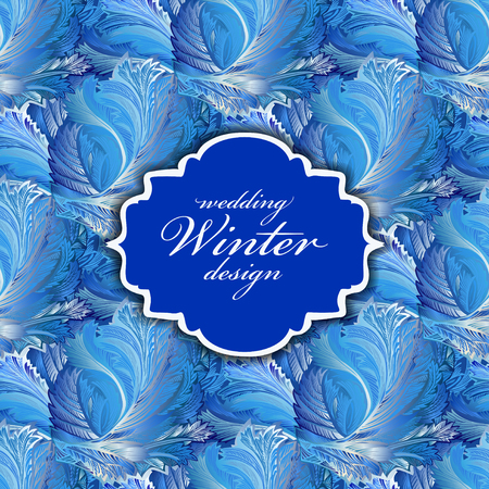 winter wedding: Winter blue frozen glass pattern background. Blue frost pattern with text winter wedding design. Vintage text label. Cold winter ice ornament, hoarfrost texture decor background. Vector illustration.
