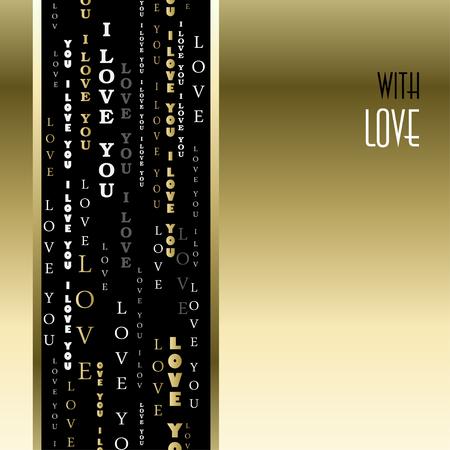te quiero: Tarjeta del amor. Plantilla de tarjeta de San Valentín. Vertical de oro te quiero decir el fondo del diseño tipográfico, la raya vertical y negro de texto con el amor. letras de plata del oro en fondo negro. ilustración vectorial