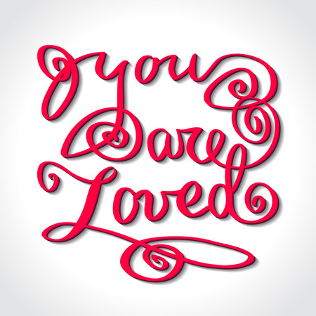 loved: You are loved lettering greetings love white poster on white background.