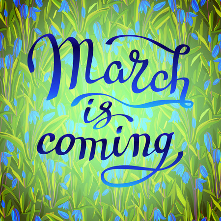 bluebell: Hand drawn inspirational quote - March is coming. Pen and ink calligraphy. Brush painted blue letters on spring floral pattern with bluebell flowers on green background. Vector illustration.