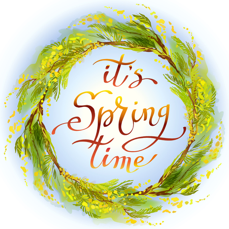 time frame: Hand drawn spring inspirational quote - it is spring time. Pen and ink calligraphy. Yellow mimosa or acacia flowers wreath on white blue background. Hand drawn floral yellow green circle border frame.