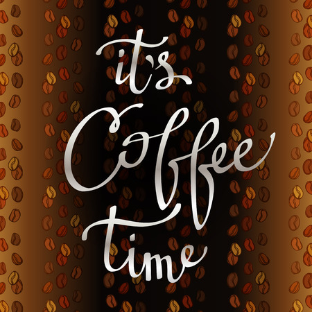 eatable: Calligraphy quote - it is coffee time. Brown coffee background with coffee seeds lines texture. Coffee banner design for coffee shop menu, restaurant, cafe interior design. Vector illustration
