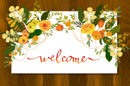 wedding reception decoration: Calligraphy sign welcome with floral bouquets border frame. Orange yellow flower and branches and leaves on white background and wooden texture. Welcome sign for wedding invitation, party, celebration