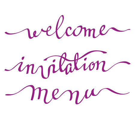 Calligraphy welcome, invitation and menu card. Handwritten calligraphy sign on white background isolated. For wedding invitation, party, birthday celebration or reception. Vector illustration. Ilustração