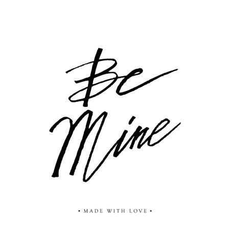 stock quote: Be mine love calligraphy. Valentines day romantic quote greeting card. Handwritten modern brush lover lettering. For love cards, banners, posters. Vector illustration stock vector. Illustration