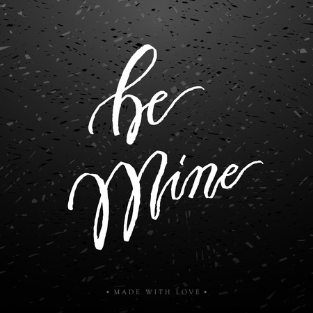 stock quote: Be mine love calligraphy. Valentines day romantic quote greeting card. Handwritten modern brush lover lettering white chalk on blackboard. For love cards, banners, posters. Vector illustration stock vector. Illustration
