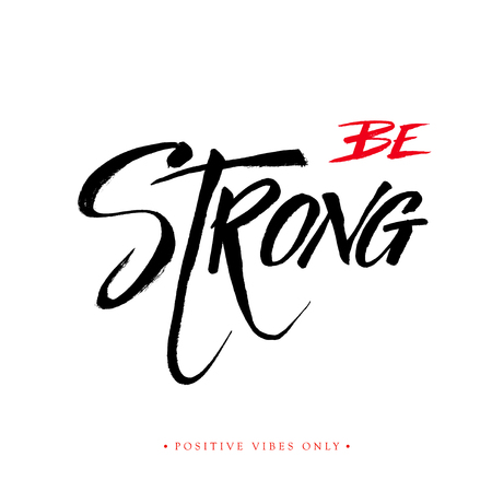 stock quote: Be strong - inspirational calligraphy quote. Modern brush pen lettering isolated on white background for print and posters. Vector illustration stock vector.