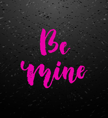mine: Be mine greeting card with calligraphy. Illustration