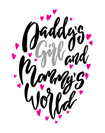 mammy: Daddy s girl and mammy s world lettering. Family photography overlay. Baby photo album element. Hand drawn nursery design. handwritten brush calligraphy isolated. Vector illustration stock vector.