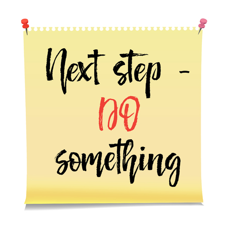 Next step do something Note paper with motivation text you got this, isolated vector illustration
