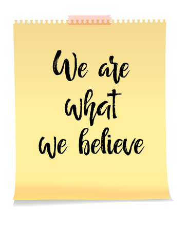 We Are What We Believe card yellow note paper on white background, handwritten brush pen lettering. Vector illustration stock vector. Illustration
