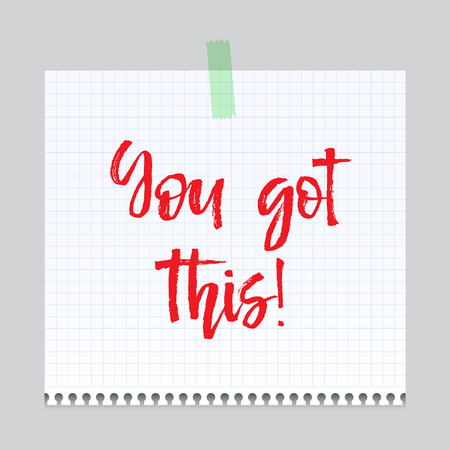 Note paper with motivation text you got this, isolated vector illustration