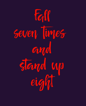 Motivation text fall seven times and stand up eight,, vector illustration