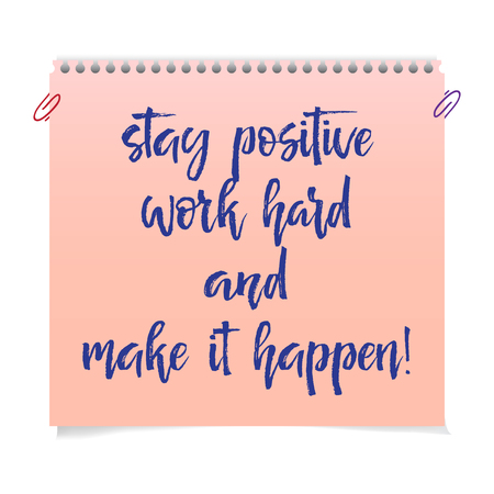 Note paper with motivation text stay positive, work hard and make it happen Illustration