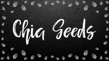 Chia seeds hand drawn white chalk lettering note or message with seeds border frame on blackboard. Background for package design or organic food or yogurt. Vector illustration stock vector. Stock Vector - 110196314