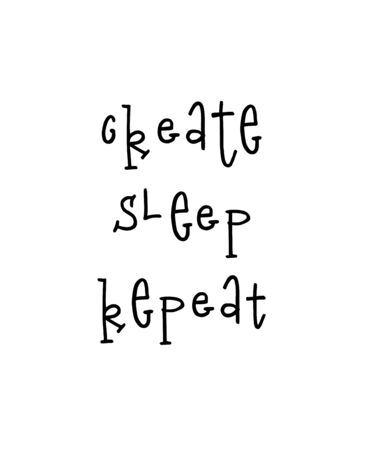 Motivational poster with lettering quote Create sleep repeat