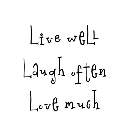 Motivational print ready poster for nursery with lettering quote - live well laugh often love much. Vector illustration stock vector.