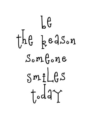 Motivational poster with lettering quote be the reason someone smiles today Imagens - 137364607
