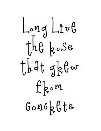 Motivational poster with lettering quote long live the rose that grew from concrete