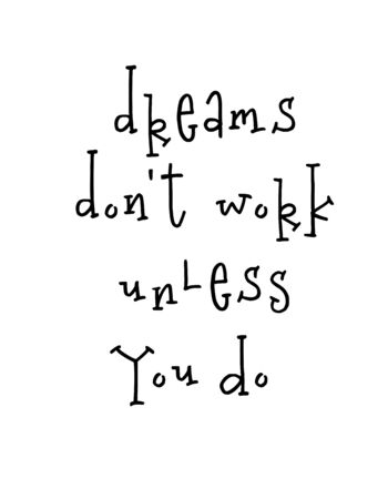 Motivational poster with lettering quote dreams do not work unless you do