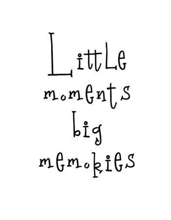Motivational poster with lettering quote little moments big memories