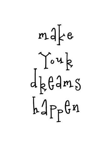 Motivational poster with lettering quote make your dreams happen Ilustração