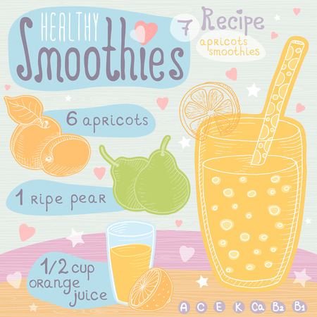 apricots: Healthy smoothie recipe set. With illustration of ingredients, glass, stars, hearts and vitamin. Hand drawn in cute doodle style. Apricots smoothie. Apricot, ripe pear, orange, juice.