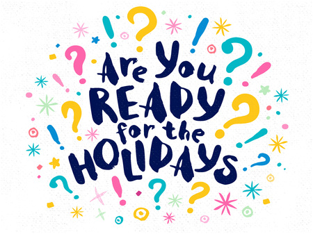Are You Ready Holidays Happy New Year Merry Christmas Question Lettering Greeting card Drawn vector elements Sketch style Multicolor art Hand drawn vector design Illustration