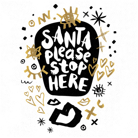Santa Please Stop Here Happy New Year sketch style Merry Christmas quote lettering Typography greeting card. Illustration