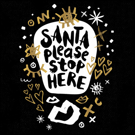 Santa Please Stop Here Happy New Year sketch style Merry Christmas quote lettering Typography greeting card Gold black white doodles trendy elements. Illustration