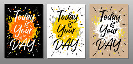 Today is Your Day, quote text poster. Motivation, incentive, splash, love, hearts, drops, rays. Lettering, calligraphy poster chalk chalkboard sketch style Vector illustration