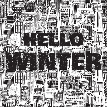 megapolis: Hand drawn winter cityscape with text Hello winter. Vintage poster. Vector Illustration. Seamless background with architecture, skyscrapers, megapolis, buildings, business center. Illustration
