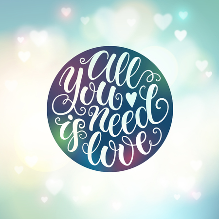 defocus: All you need is love doodle hand lettering on blured background. Can be used for website background, poster, printing, banner, greeting card. Vector illustration
