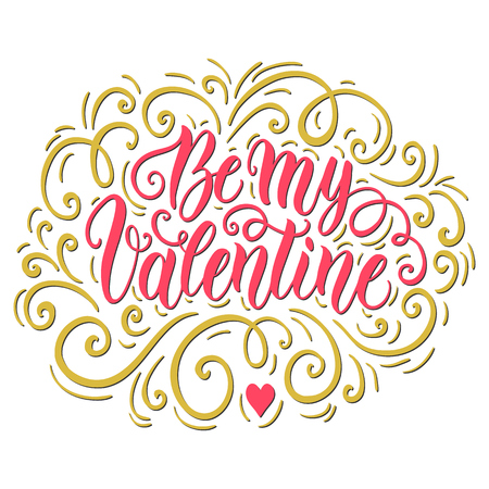 Be my Valentine hand lettering background. Can be used for website background, poster, printing, banner. Greeting card design template. Vector illustration Illustration