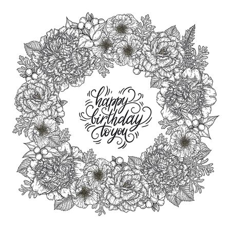 Roses and peonies flower bouquet wreath border hand drawn in lines. Happy birthday hand lettering card template. Black and white monochrome graphic doodle elements. Isolated vector illustration