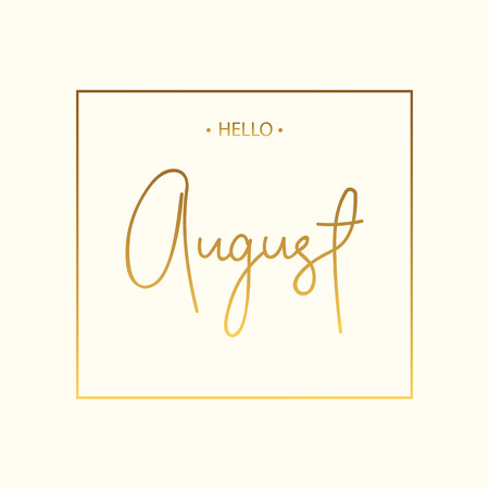 Hello august lettering print.Vector illustration.