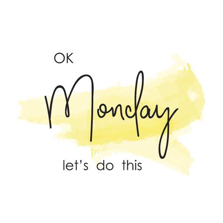 Ok Monday, let's do this. Motivational slogan. Inspirational quote. Vector illustration Illustration