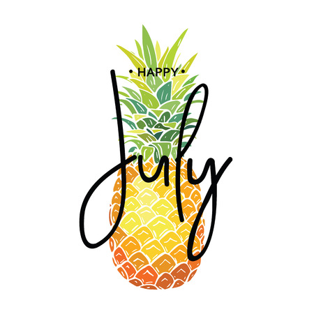 Happy July inscription on the background of pineapple. Vector illustration.