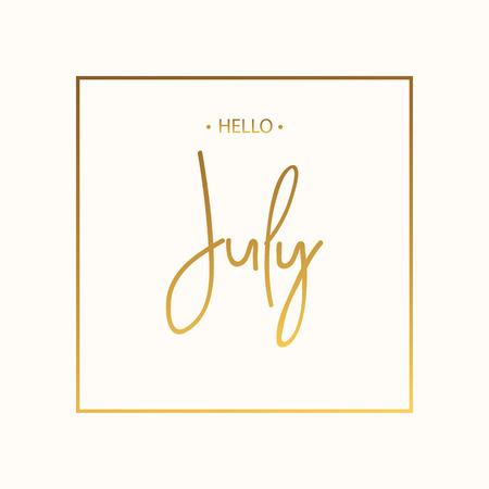 Hello July lettering print. Vector illustration
