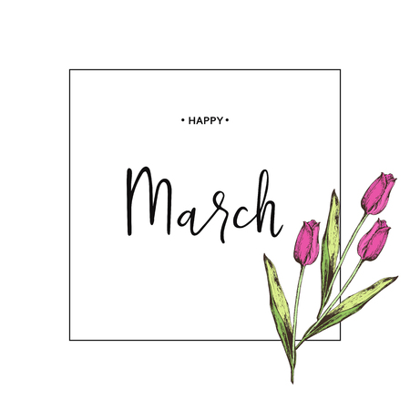 Inscription Happy March on background with hand drawn flowers. Vector illustration.