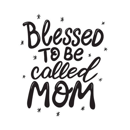 Blessed to be mom hand written lettering on white background. Prefect for card invitation, poster, template, banner. Isolated on white background.  イラスト・ベクター素材