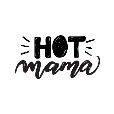 Modern hand drawn lettering hot mama on white backdrop.