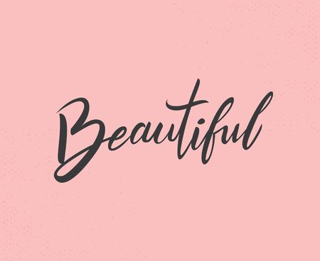 Beauty typography poster. Vector lettering, Calligraphy phrase, Typography art. Vector hand drawn motivational and inspirational quote Stok Fotoğraf - 129831755